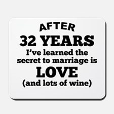 32 Years Of Love And Wine Mousepad