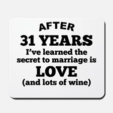 31 Years Of Love And Wine Mousepad