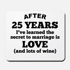 25 Years Of Love And Wine Mousepad