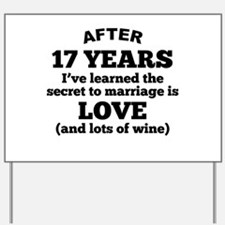 17 Years Of Love And Wine Yard Sign