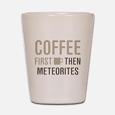 Coffee Then Meteorites Shot Glass