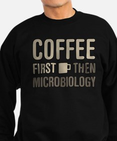 Coffee Then Microbiology Sweatshirt (dark)