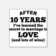 10 Years Of Love And Wine Sticker