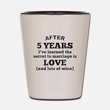 5 Years Of Love And Wine Shot Glass