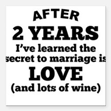 """2 Years Of Love And Wine Square Car Magnet 3"""" x 3"""""""