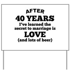 40 Years Of Love And Beer Yard Sign