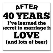 "40 Years Of Love And Beer Square Car Magnet 3"" x 3"