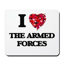 I Love The Armed Forces Mousepad