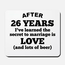 26 Years Of Love And Beer Mousepad