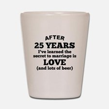 25 Years Of Love And Beer Shot Glass