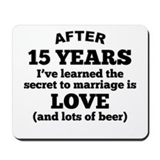 15 Years Of Love And Beer Mousepad