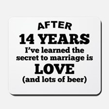 14 Years Of Love And Beer Mousepad