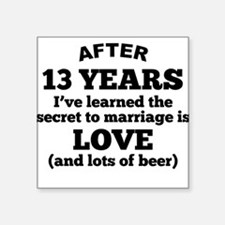 13 Years Of Love And Beer Sticker