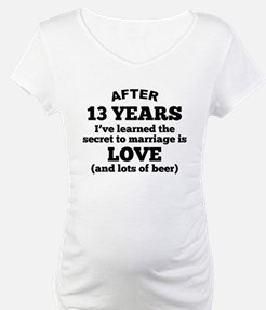 13 Years Of Love And Beer Shirt