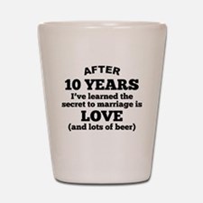 10 Years Of Love And Beer Shot Glass