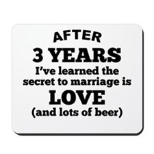 3 Years Of Love And Beer Mousepad