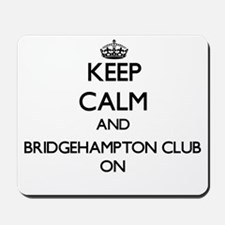 Keep calm and Bridgehampton Club New Yor Mousepad