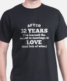 32 Years Of Love And Wine T-Shirt