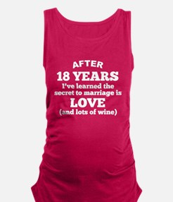 18 Years Of Love And Wine Maternity Tank Top