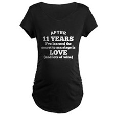 11 Years Of Love And Wine Maternity T-Shirt