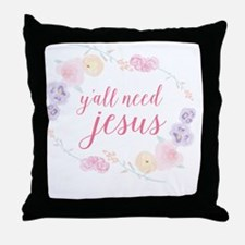 Y'all Need Jesus Throw Pillow