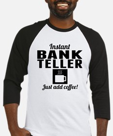Instant Bank Teller Just Add Coffee Baseball Jerse