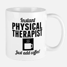 Instant Physical Therapist Just Add Coffee Mugs