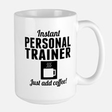 Instant Personal Trainer Just Add Coffee Mugs