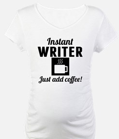 Instant Writer Just Add Coffee Shirt