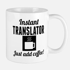 Instant Translator Just Add Coffee Mugs