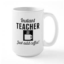 Instant Teacher Just Add Coffee Mugs