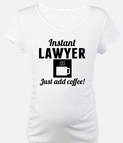 Instant Lawyer Just Add Coffee Shirt