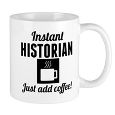 Instant Historian Just Add Coffee Mugs