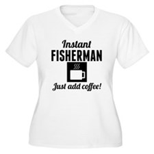 Instant Fisherman Just Add Coffee Plus Size T-Shir