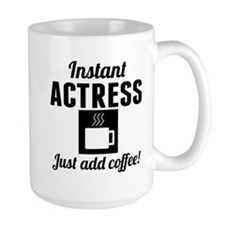 Instant Actress Just Add Coffee Mugs