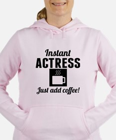 Instant Actress Just Add Coffee Women's Hooded Swe
