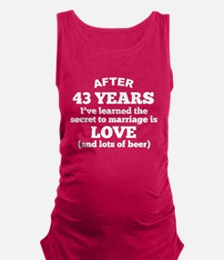 43 Years Of Love And Beer Maternity Tank Top