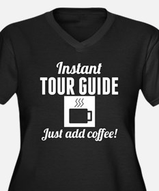 Instant Tour Guide Just Add Coffee Plus Size T-Shi