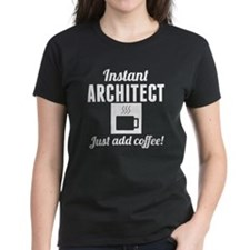 Instant Architect Just Add Coffee T-Shirt