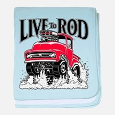 LIVE TO ROD 1956 F100 Gasser baby blanket