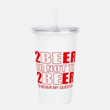 Beer drinking Acrylic Double-wall Tumbler