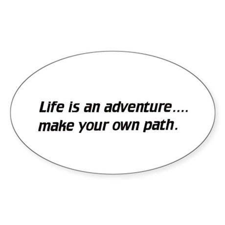 Life / make your own path - Euro Oval Sticker