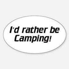 I'd rather be Camping - Euro Oval Decal