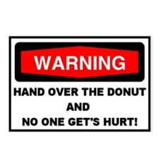 Warning - Hand Over The Donut...Postcard