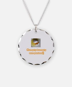 HUMPTY DUMPTY WAS PUSHED Necklace
