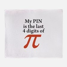 My PIN is the last 4 digits of PI Throw Blanket