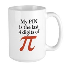 My PIN is the last 4 digits of PI Mugs