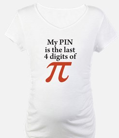 My PIN is the last 4 digits of PI Shirt