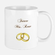 FUTURE MRS. REESE Mugs