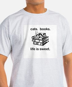 CATS.  BOOKS.  LIFE IS SWEET T-Shirt